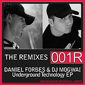 Underground Technology - The Remixes EP by DJ Mogwai