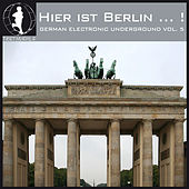 Hier Ist Berlin... 2! - German Electronic Undergound Vol. 5 by Various Artists