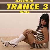 Maxximum Trance Tunez 3 by Various Artists
