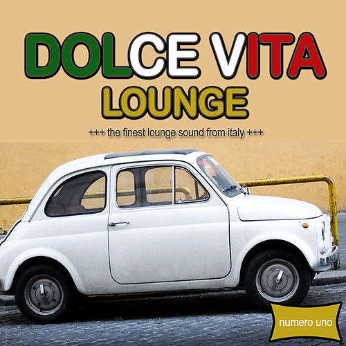 La Dolce Vita Lounge by Various Artists