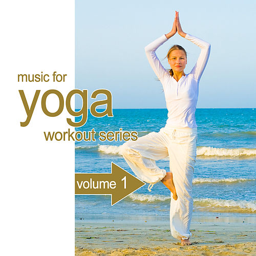 Music For Yoga Workout Series 1 by Various Artists