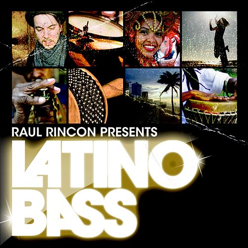 Latino Bass Vol. 1 - presented by Raul Rincon (compiled and mixed by Raul Rincon) by Various Artists