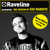 Raveline Mix Session By Kid Massive (Bonus Edition incl. 2 non-stop DJ-mixes) by Various Artists