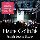 Haute Couture, Vol. 7 - French Lounge Session von Various Artists