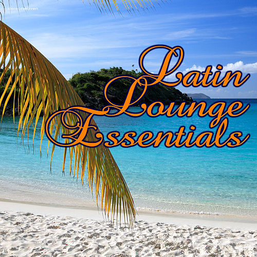 Latin Lounge Essentials by Various Artists