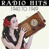 Radio Hits 1940 To 1949 by Various Artists