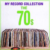My Record Collection: The 70s by Various Artists