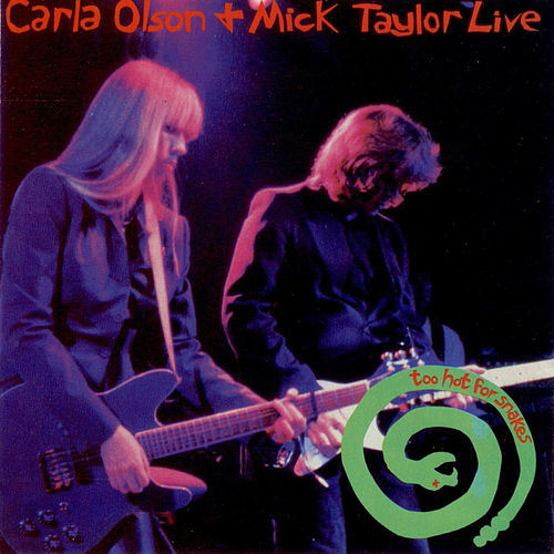 Live - Too Hot For Snakes by Carla Olson
