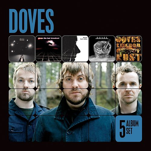 5 Album Set (Lost Souls/The Last Broadcast/Lost Sides/Some Cities/Kingdom of Rust) by Doves