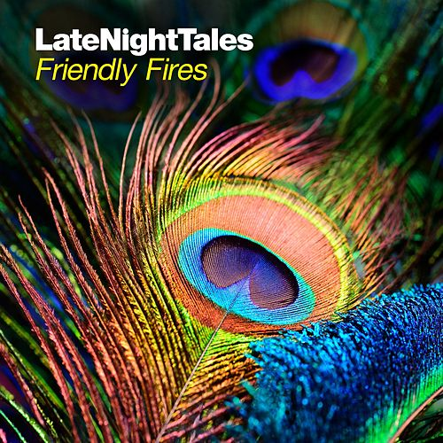 Late Night Tales: Friendly Fires by Various Artists