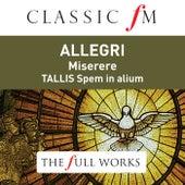 Allegri: Miserere / Tallis: Spem in Alium (Classic FM: The Full Works) von Various Artists