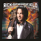 Songs For The End Of The World by Rick Springfield