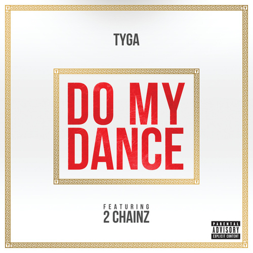 Do My Dance by Tyga