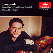 Bamboula!: Piano Music of Louis Moreau Gottschalk by Michael Lewin