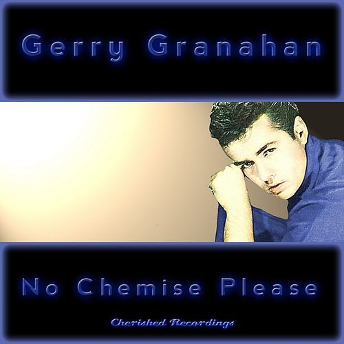 No Chemise Please by Gerry Granahan