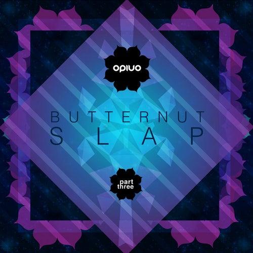 Butternut Slap Pt. 3 EP by Opiuo