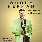 Superman With a Horn by Woody Herman