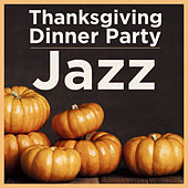 Thanksgiving Dinner Party: Jazz by Various Artists