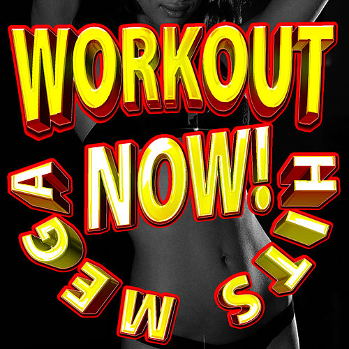 Mega Workout Hits Now! by Cardio Workout Crew