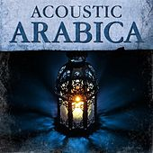 Acoustic Arabia by Various Artists