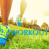 The Ultimate Workout Playlist by Various Artists