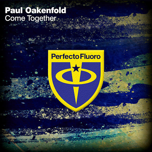 Come Together by Paul Oakenfold