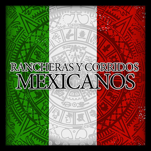 Rancheras y Corridos Mexicanos by Various Artists
