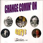 Change Comin' On by Garye
