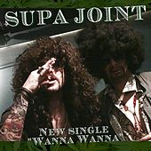 Wanna Wanna by Supa Joint