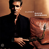 Closer by David Sanborn
