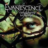 Anywhere But Home by Evanescence