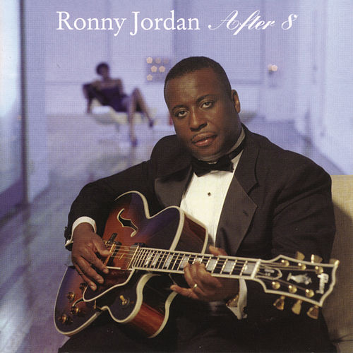 After 8 by Ronny Jordan
