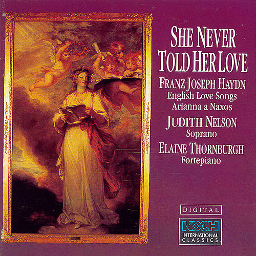 She Never Told Her Love (English Love Songs/Arianna A Naxos) by Franz Joseph Haydn