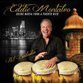Desde Nueva York a Puerto Rico by Eddie Montalvo