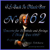 Bach In Musical Box 162 / Concert C Minor For Harpsichord And Strings Bwv1060 by Shinji Ishihara