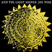 And the Light Shines by Joe Wise