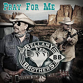 Pray for Me by Bellamy Brothers