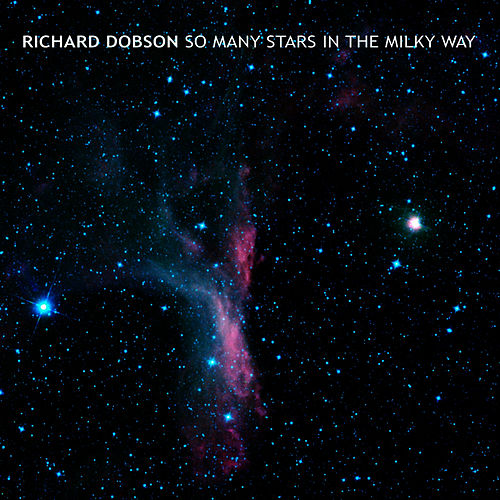So Many Stars in the Milky Way by Richard Dobson