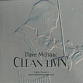 Clean Livin' by Dave McIsaac