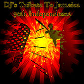 DJ's Tribute To Jamaica 50th Independence von Various Artists