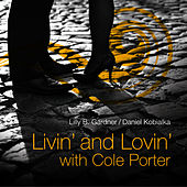 Livin' and Lovin' with Cole Porter by Daniel Kobialka