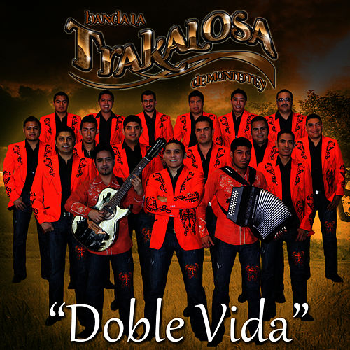 Doble Vida - Single by Banda La Trakalosa