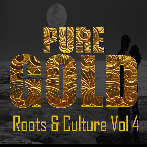 Pure Gold Roots & Culture Vol 4 by Various Artists