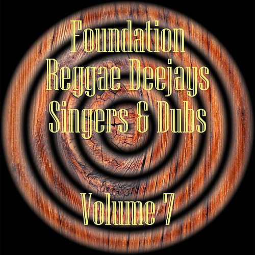 Foundation Deejays Singers & Dubs Vol 7 by Various Artists