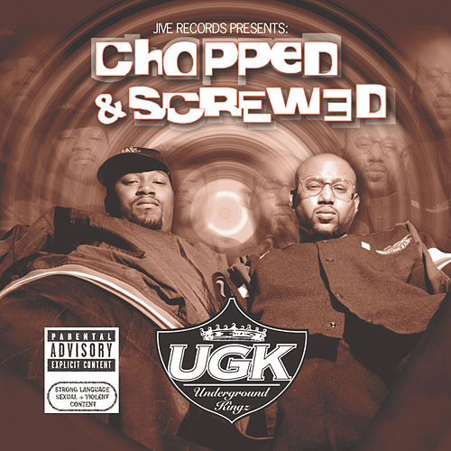 Jive Records Presents: UGK - Chopped and Screwed by UGK