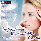 Inspirational Workout Mix - Cardio (60 Min Non-Stop Cardio Mix [138-152 BPM]) by Various Artists