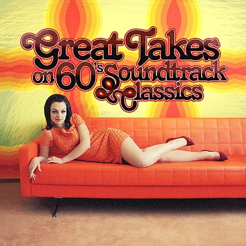Great Takes On 60's Soundtrack Classics by Various Artists