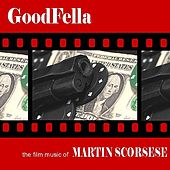 GoodFella… The Film Music Of Martin Scorsese by Various Artists