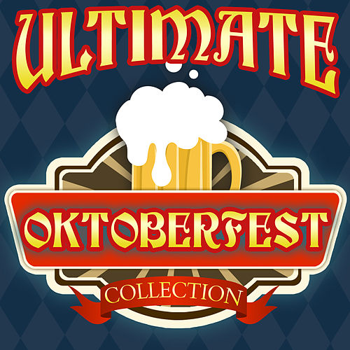 Ultimate Oktoberfest Collection by Various Artists
