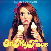 On My Face by Taryn Southern
